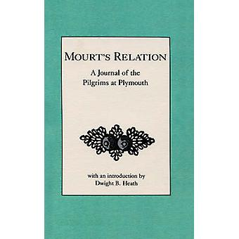 Mourts Relation A Journal of the Pilgrims at Plymouth by Heath & Dwight & B