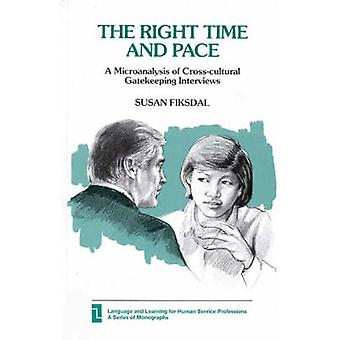 Right Time and Pace A Microanalysis of CrossCultural Gatekeeping Interviews by Fiksdal & Susan