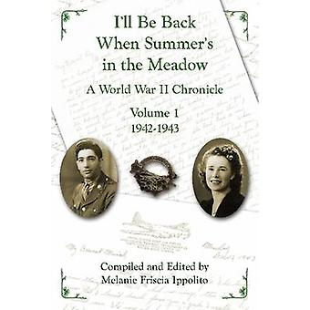 Ill Be Back When Summers in the Meadow by Ippolito & Melanie A.