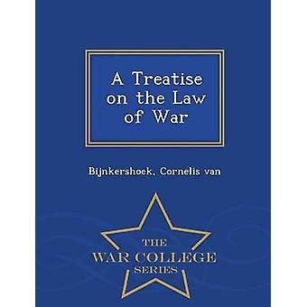 Un traité sur le droit de guerre War College série par van & Bijnkershoek & Cornelis