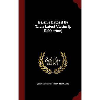 Helens Babies By Their Latest Victim j. Habberton by Habberton & John