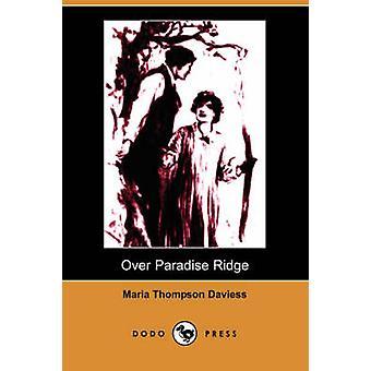 Over Paradise Ridge Illustrated Edition Dodo Press by Daviess & Maria Thompson