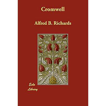 Cromwell by Richards & Alfred B.