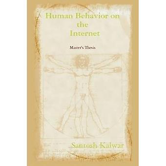 Human behavior on the Internet by Kalwar & Santosh