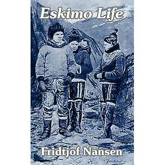 Eskimo Life by Nansen & Fridtjof