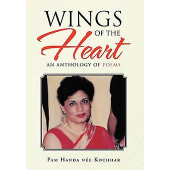 Wings of the Heart An Anthology of Poems by Kochhar & Pam Handa Nee