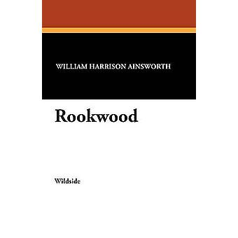 Rookwood by Ainsworth & William Harrison