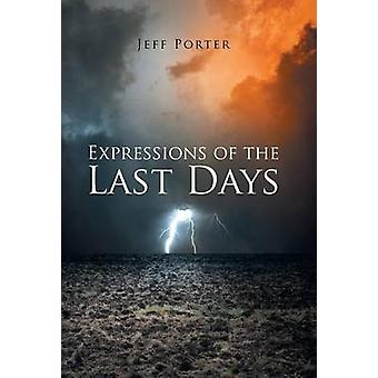 Expressions of the Last Days by Porter & Jeff