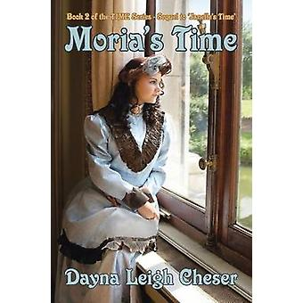 Morias Time: Book 2 of the TIME Series - Sequel to Janelles Time