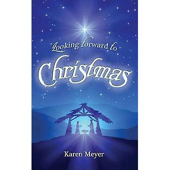 Looking Forward to Christmas by Meyer & Karen