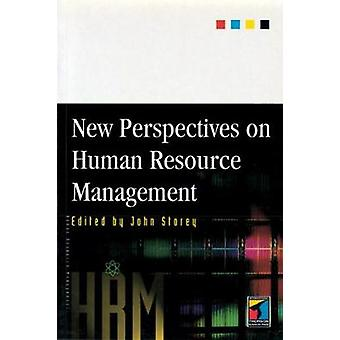 New Perspectives on Human Resource Management by Storey & John