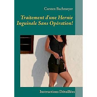 Traitement dune Hernie Inguinale Sans Opration by Bachmeyer & Carsten