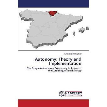 Autonomy Theory and Implementation by Abay Nurullah Cihan