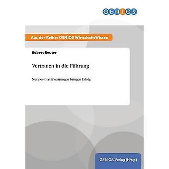 Vertrauen in die Fhrung by Reuter & Robert