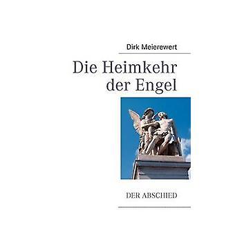 Die Heimkehr der Engel by Meierewert & Dirk