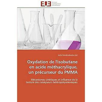 Oxydation de lisobutane en acide mthacrylique un prcurseur du pmma by VANDENABEELEZAIRL