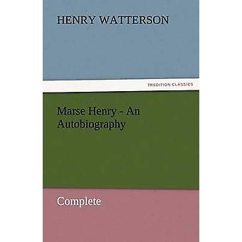 Marse Henry en självbiografi av Watterson & Henry
