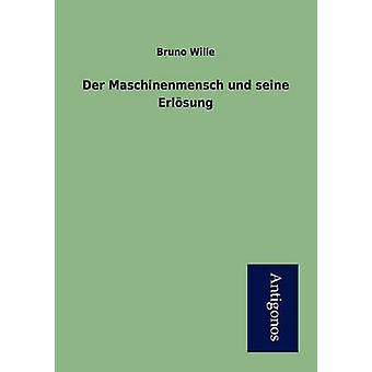 Der Maschinenmensch und seine Erlsung by Wille & Bruno