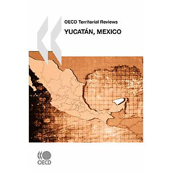 OECD Territorial Reviews Yucatan Mexico by OECD Publishing