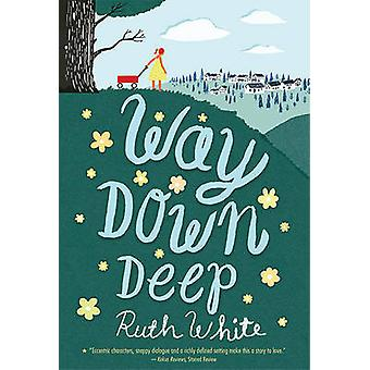 Way Down Deep by Ruth White - 9780312660963 Book
