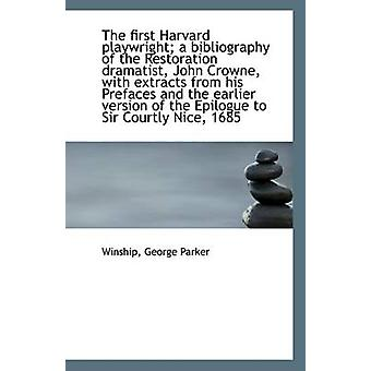 The First Harvard Playwright; A Bibliography of the Restoration Drama