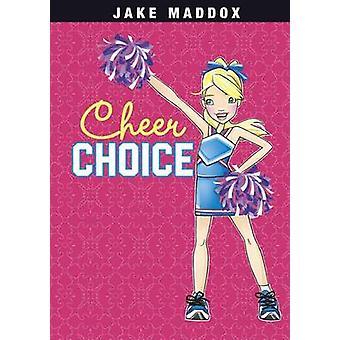 Cheer Choice by Jake Maddox - Emma Carlson Berne - Katie Wood - 97814