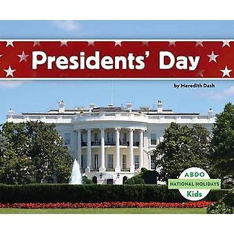 Presidents' Day by Meredith Dash - 9781629700465 Book