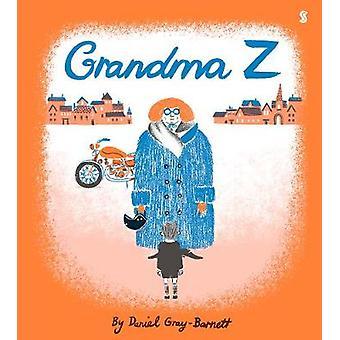 Grandma Z by Daniel Gray-Barnett - 9781911344254 Book