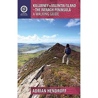 Killarney to Valentia Island - The Iveragh Peninsula - A Walking Guide