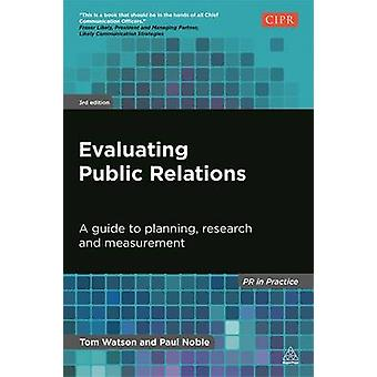Evaluating Public Relations - A Guide to Planning - Research and Measu