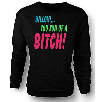 Mens Sweatshirt Dillon! You Son Of A Bitch! - Funny Quote