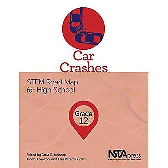 Car Crashes: STEM Road Map� for High School, Grade 12