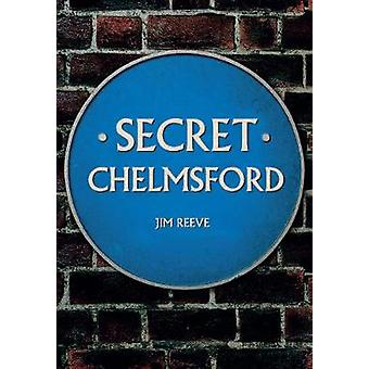 Chelmsford secret par Jim Reeve