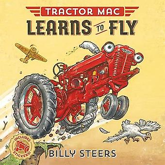 Tractor Mac Learns to Fly by Billy Steers - 9780374305376 Book