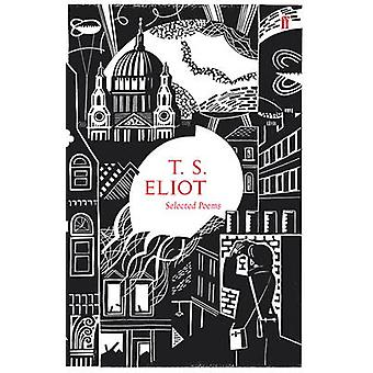 Selected Poems of T.S. Eliot (Main - 80th anniversary ed) by T. S. El