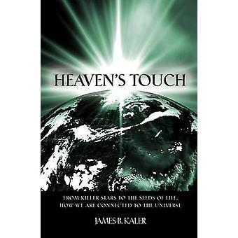 Heaven's Touch - From Killer Stars to the Seeds of Life - How We are C