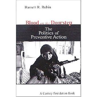 Blod på tröskeln - politiken i förebyggande åtgärder av Barnett R