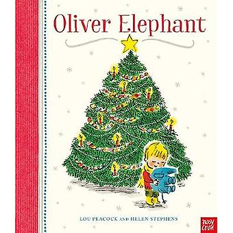 Oliver Elephant by Lou Peacock - 9780857639776 Book