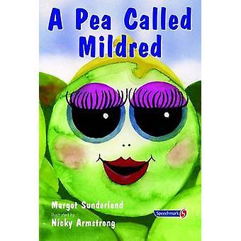 Uma ervilha chamada Mildred - uma história para ajudar as crianças a perseguir suas esperanças e