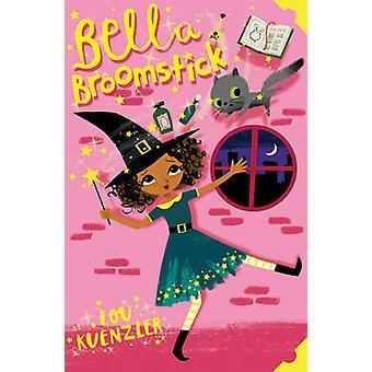 Buchen Sie Bella Besenstiel durch Lou Künzler - Kyan Cheng - 9781407157955