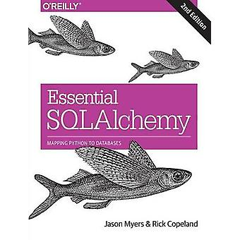 Essential SQLAlchemy (2nd Revised edition) by Jason Myers - Rick Cope