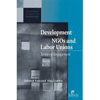 Development NGOs and Labour Unions - Terms of Engagement by Alan Leath