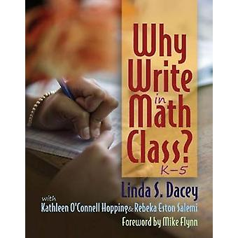 Why Write in Math Class? by Linda Dacey - 9781625311603 Book