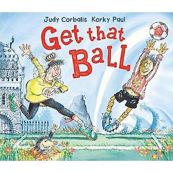 Get That Ball! by Judy Corbalis - 9781783441693 Book