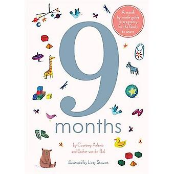 9 Months - A Step by Step Family Guide to Waiting for Baby by Courtney