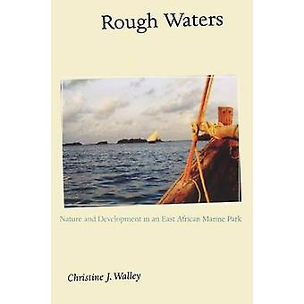 Rough Waters - Nature and Development in an East African Marine Park b