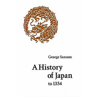 A History of Japan to 1334 by George Sansom - 9780804705233 Book