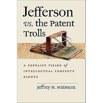 Jefferson vs la patente Trolls - una visión populista del intelectual Pr