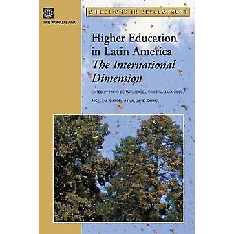 Higher Education in Latin America - The International Dimension by Han