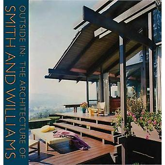 Outside in - The Architecture of Smith and Williams by Jocelyn Gibbs -